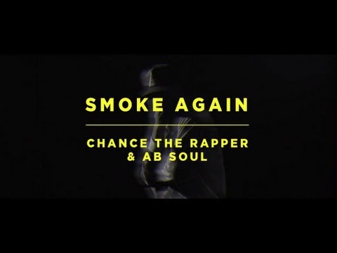 CHANCE THE RAPPER FT AB SOUL &#8211; SMOKE AGAIN